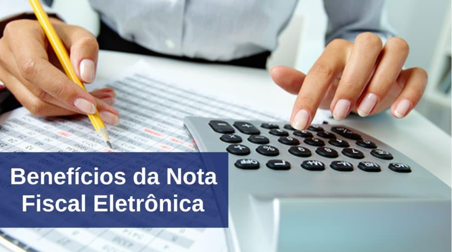Os benefícios da Nota Fiscal Eletrônica
